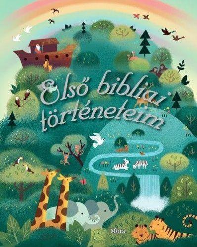 Első bibliai történeteim - Rachel Moss pdf epub