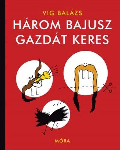Három bajusz gazdát keres - Vig Balázs pdf epub