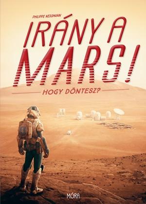 Irány a Mars! - Hogy döntesz?