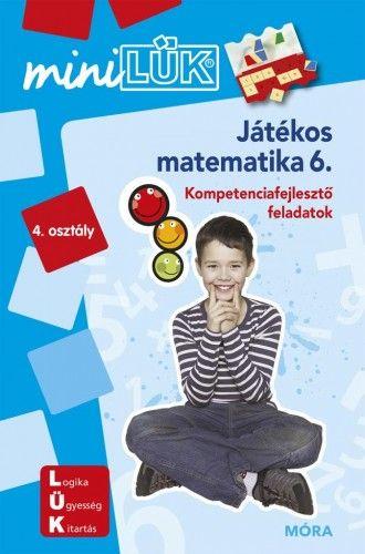 Játékos matematika 6. - Kompetencia fejlesztő gyakorlatok 4.o. - miniLÜK -  pdf epub