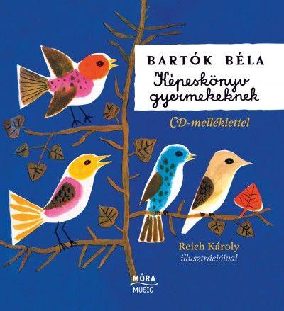 Képeskönyv gyermekeknek - CD melléklettel - Bartók Béla pdf epub
