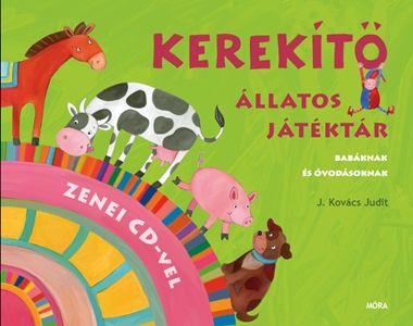 Kerekítő - állatos játéktár zenei CD-vel - Babáknak és óvodásoknak