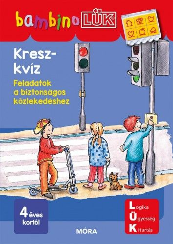 Kresz-kvíz - Feladatok a biztonságos közlekedéshez - Bambino Lük