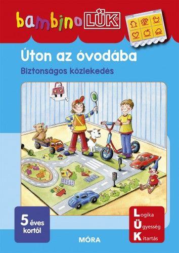 Úton az óvodába - Biztonságos közlekedéshez - Bambino Lük