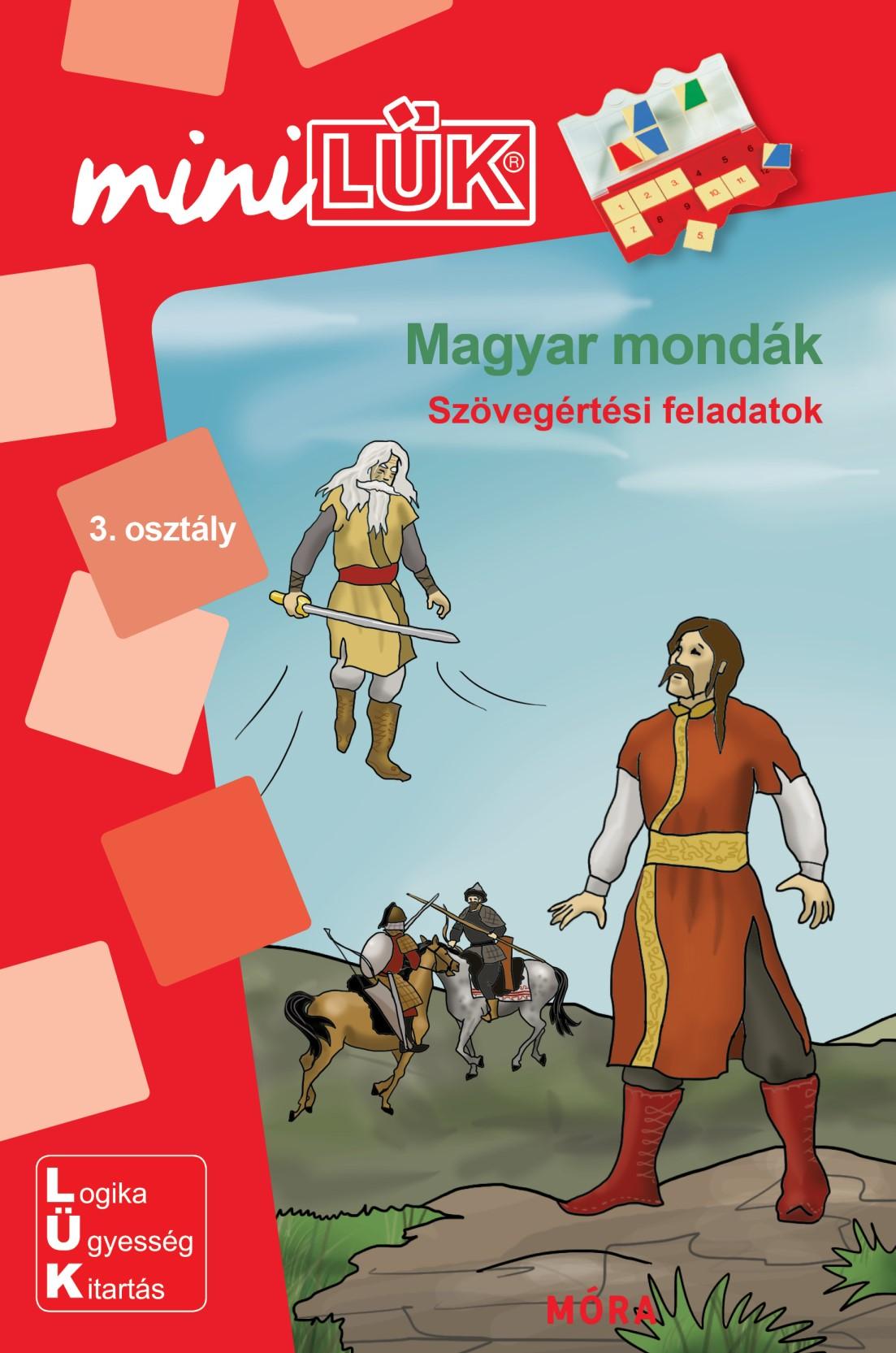 Magyar mondák - Szövegértési feladatok - MiniLÜK - Móra EDU