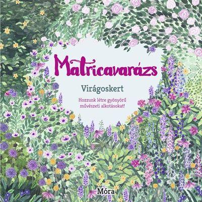 Matricavarázs - Virágoskert - Több mint 1000 matrica