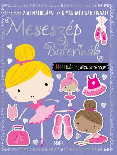 Meseszép balerinák - matricás foglalkoztatókönyv