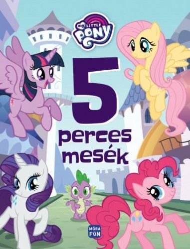My Little Pony – 5 perces mesék -  pdf epub