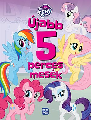 My Little Pony - Újabb 5 perces mesék