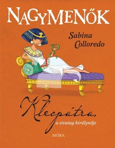 Kleopátra, a sivatag királynője - Sabina Colloredo pdf epub