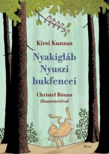 Nyakigláb Nyuszi bukfencei - Kirsi Kunnas |