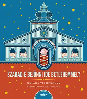 Szabad e bejönni ide Betlehemmel + CD - Kalálka zenekar |
