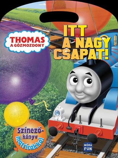 Thomas, a gőzmozdony - Itt a nagy csapat!