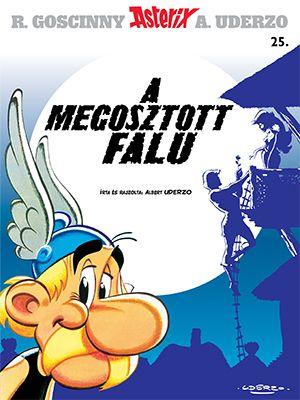 Asterix 25. - A megosztott falu - Goscinny |