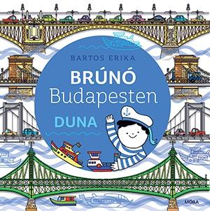 Duna - Brúnó Budapesten 5. - Bartos Erika |