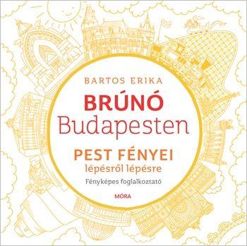 Pest fényei lépésről lépésre - Brúnó Budapesten 4.