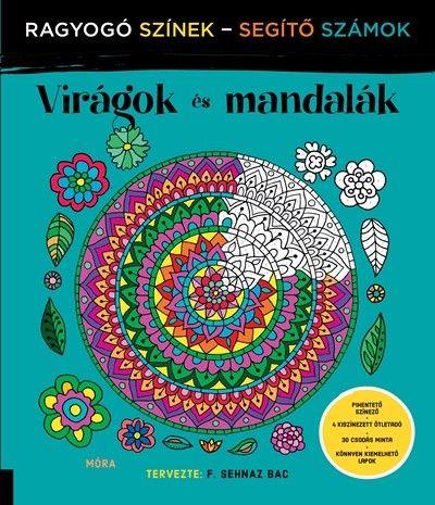 Virágok és mandalák - Ragyogó Színek - Segítő Számok