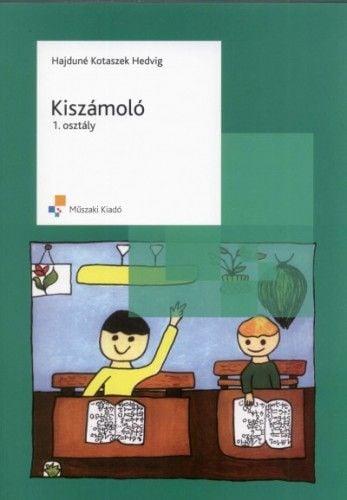 Kiszámoló 1. osztály - Hajduné Kotaszek Hedvig pdf epub