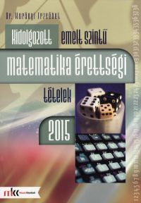 Kidolgozott emelt szintű matematika érettségi tételek 2015 - dr. Korányi Erzsébet pdf epub