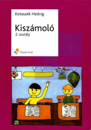Kiszámoló 2. osztály - Megoldásokkal - Hajduné Kotaszek Hedvig pdf epub