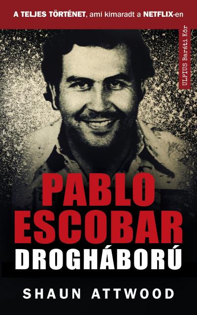 Pablo Escobar drogháború - A teljes történet, ami kimaradt a NETFLIX-en