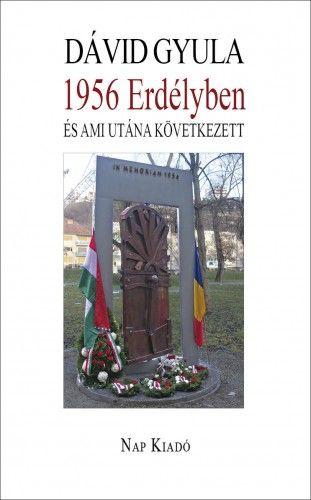 1956 Erdélyben és ami utána következett - Dávid Gyula |