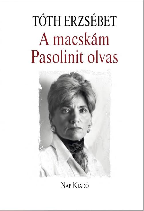 A macskám Pasolinit olvas - Tóth Erzsébet pdf epub