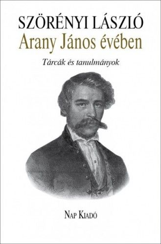 Arany János évében - Tárcák és tanulmányok