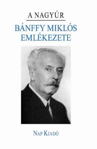 A nagyúr - Bánffy Miklós emlékezete -  pdf epub