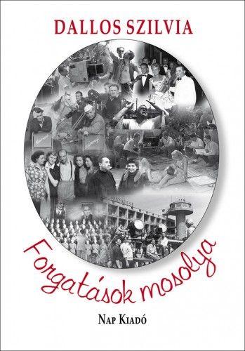 Forgatások mosolya - Anekdoták a magyar film történetéből - Dallos Szilvia pdf epub