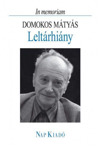 Leltárhiány - In memoriam Domokos Mátyás