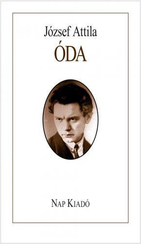 Óda - Válogatott versek a válogatók esszéivel - József Attila pdf epub