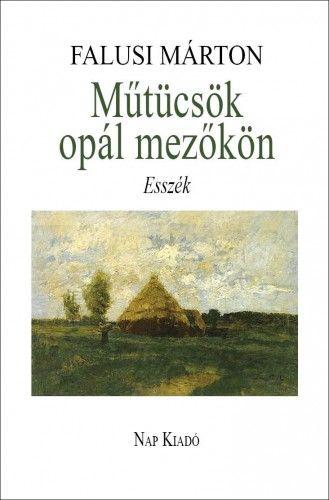 Műtücsök opál mezőkön - Falusi Márton pdf epub