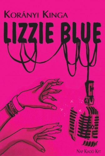 Lizzie Blue - Korányi Kinga pdf epub