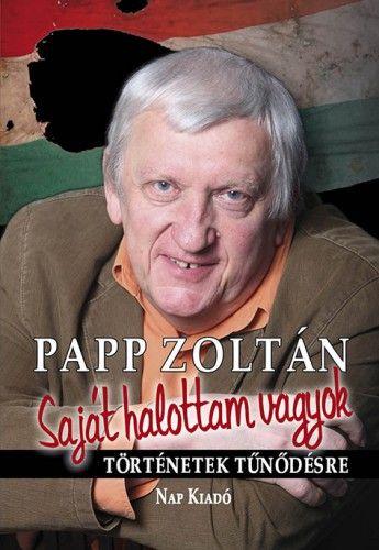 Saját halottam vagyok - Papp Zoltán 70. születésnapjára!