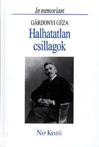 Halhatatlan csillagok - In memorian Gárdonyi Géza