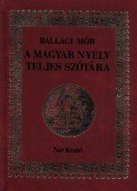A magyar nyelv teljes szótára - Ballagi Mór pdf epub