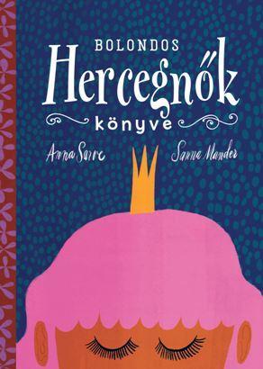 Bolondos hercegnők könyve - Anna Sarve pdf epub