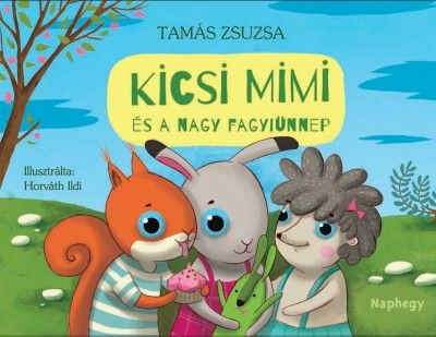 Kicsi Mimi és a nagy fagyiünnep - Tamás Zsuzsa pdf epub