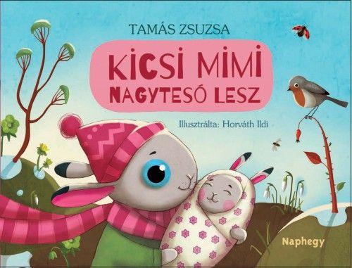 Kicsi Mimi nagytesó lesz - Tamás Zsuzsa pdf epub