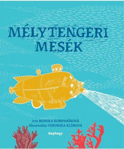 Mélytengeri mesék - Monika Kompaníková pdf epub