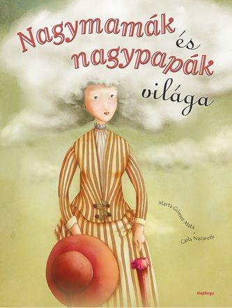 Nagymamák és nagypapák világa - Marta Gómez Mata pdf epub