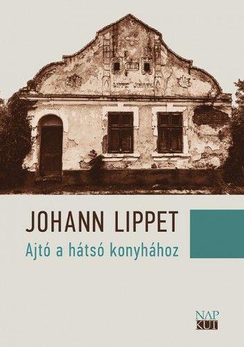 Ajtó a hátsó konyhához - Johann Lippet |