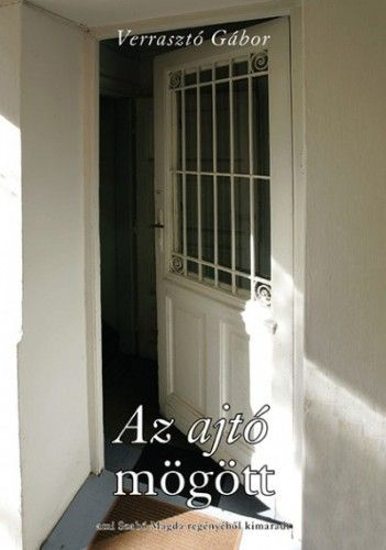 Az ajtó mögött - Verrasztó Gábor |
