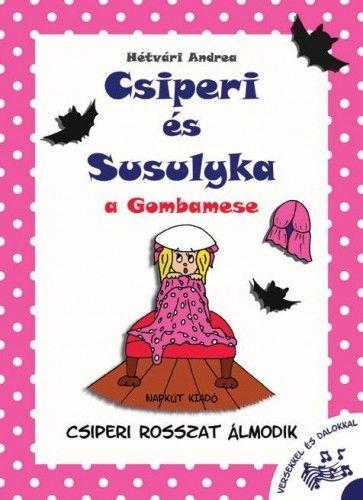 Csiperi és Susulyka - A Gombamese - Csiperi rosszat álmodik