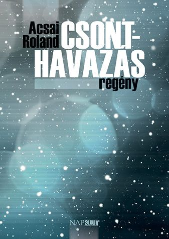 Csonthavazás - Acsai Roland pdf epub