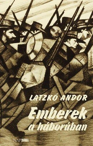 Emberek a háborúban - Latzkó Andor |