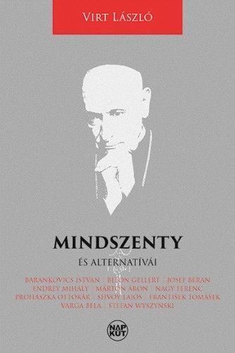 Mindszenty és alternatívái - Szubjektív irat - Virt László pdf epub