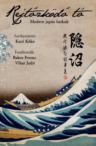 Rejtőzködő tó - Modern japán haikuk - Kató Kóko |
