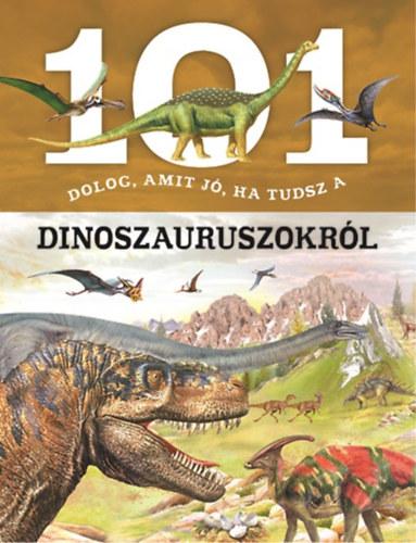 101 dolog, amit jó, ha tudsz a dinoszauruszokról